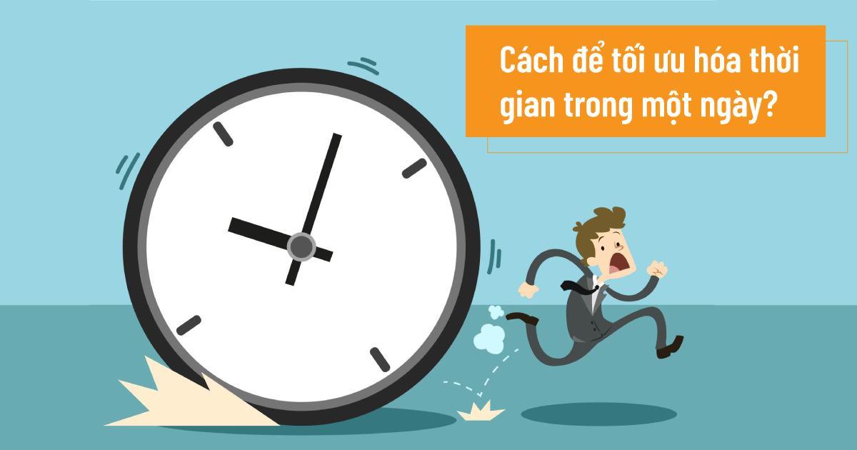 Cách để tối ưu hóa thời gian trong một ngày?