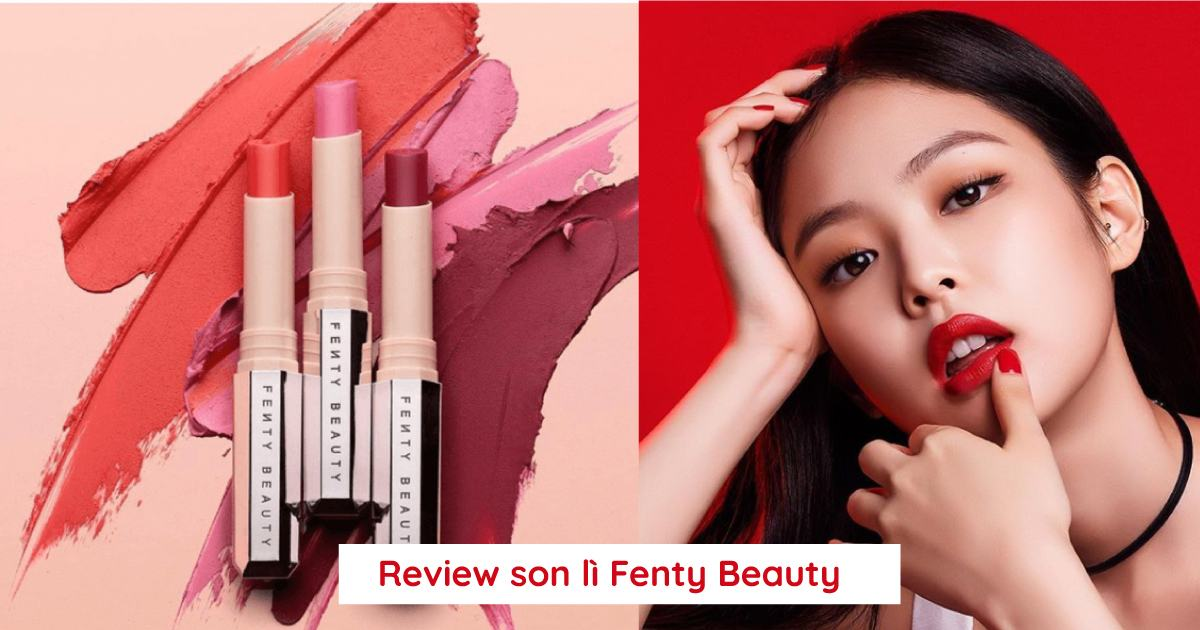 Review son lì Fenty Beauty