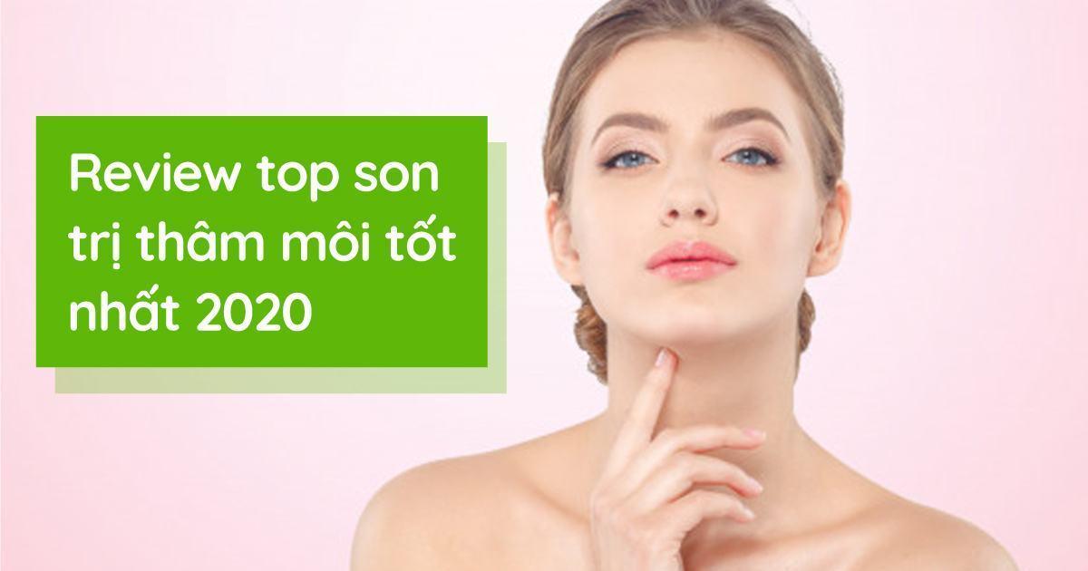 Review top son trị thâm môi tốt nhất 2020